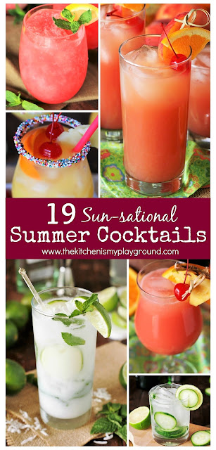 19 Sun-sational Summer Cocktails ~ Looking for summer sipper ideas? With this collection, there's sure to be a few (or 19)  you'll love!  www.thekitchenismyplayground.com