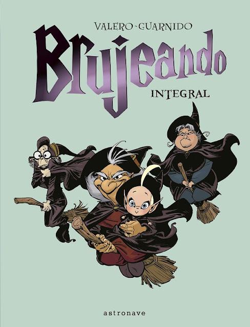 Review del cómic Brujeando:Integral de Juanjo Guarnido y Teresa Valero - Astronave