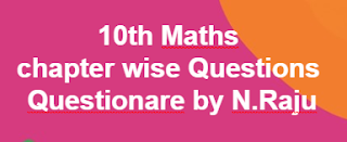 10th Maths - chapter wise Questions- Questionare by N.Raju    10th class- Mathematics Page- AP SSC/AP 10th class Maths Materials ,Bitbanks ,Slowlerners materials    AP SSC/10th class Mathematics English and Telugu medium materials ,Maths, telugu  medium,English medium  bitbanks, Maths Materials in English,telugu medium , AP Maths materials SSC New syllabus ,we collect English,telugu medium materials like Sadhana study material ,Ananta sankalpam materials ,Maths Materials Alla subbarao ,DCEB Kadapa Materials ,CCE Materials, and some other materials...These are very usefull to AP Students to get good marks and to get 10/10 GPA. These Maths Telugu English  medium materials is also very usefull to Teachers and students in AP schools...      Here we collect ....Mathematics   10th class - Materials,Bit banks prepare by Our Govt Teachers ..Utilize  their services ... Thankyou...    Download...10th Maths - chapter wise Questions- Questionare by N.Raju