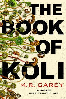 Wyrd Britain reviews 'The Book of Koli' by M.R. Carey publshed by Orbit Books.