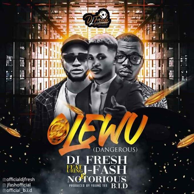 DJ Fresh Ft. J-Fash X Notorious B.I.D – Olewu (Dangerous)