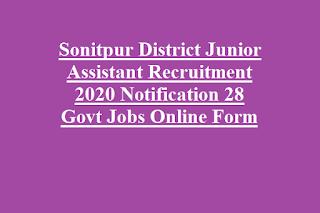 Sonitpur District Junior Assistant Recruitment 2020 Notification 28 Govt Jobs Online Form