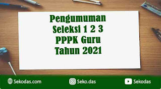 pengumuman seleksi tahap 1 2 3 PPPK guru 2021