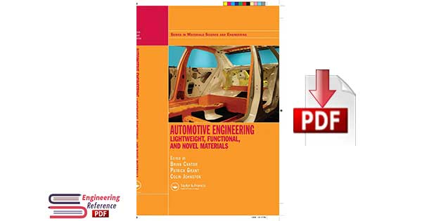 Automotive Engineering: Lightweight, Functional, and Novel Materials by Brian Cantor, Patrick Grant and Colin Johnston