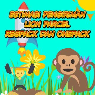 Estimasi Pengiriman Lion Parcel RegPack dan OnePack