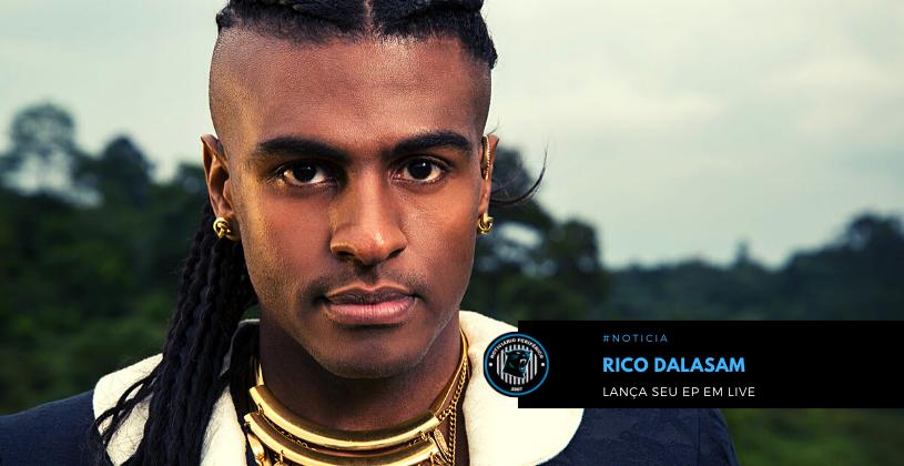 Rapper Rico Dalasam lança EP em live promovida pela  parceria entre a Casa Natura Musical e Rádio CBN