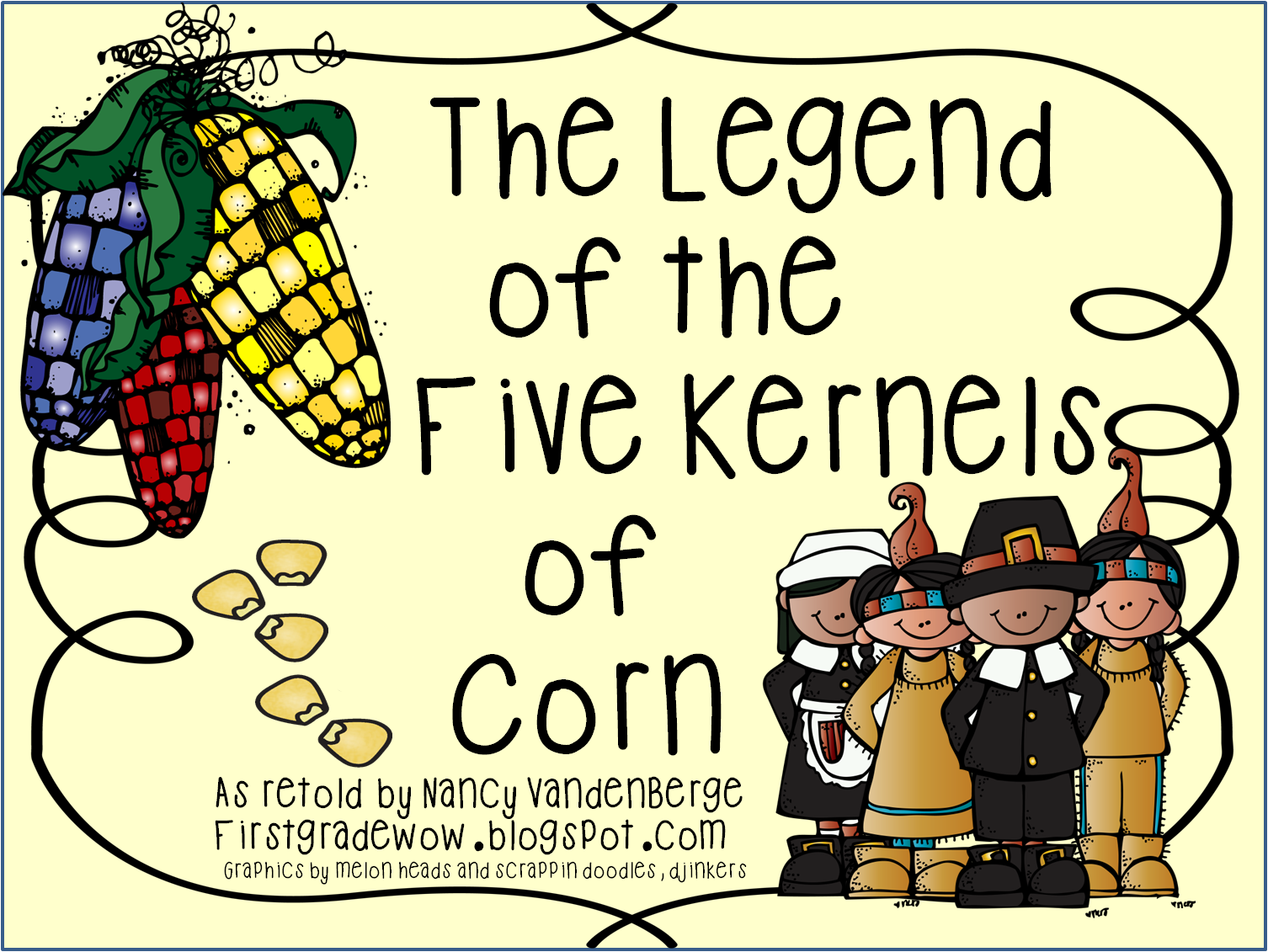 First Grade Wow The Legend Of The Five Kernels Of Corn