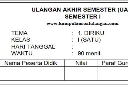 Kumpulan Soal PAS Kelas 1 SD/ MI Semester 1 K 13