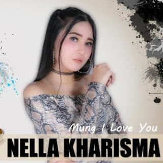Nella Kharisma - Mung I Love You Mp3