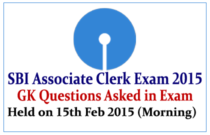 GK Questions Asked in SBI Associate Clerk Exam