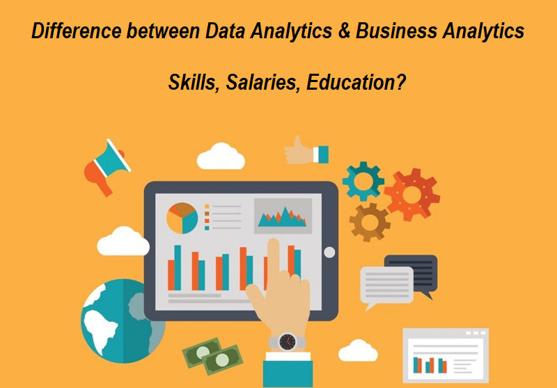 Difference between Data Analytics and Business Analytics