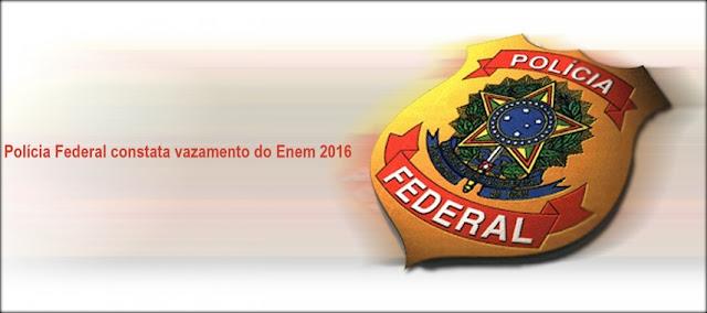 Enem 2016: Relatório da Polícia Federal aponta vazamento