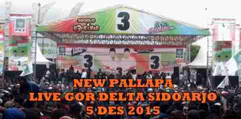 Download New Pallapa Live GOR Delta Sidoarjo 2015 Full Album