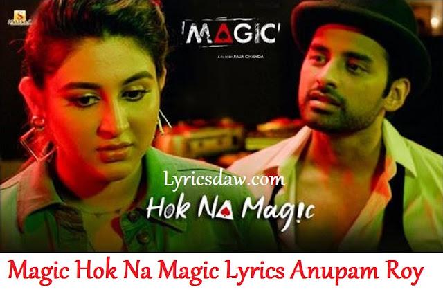 Magic Hok Na Magic Lyrics Anupam Roy