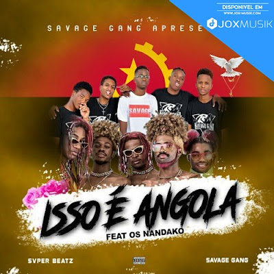 Savage Gang feat Os Nandako - Isso é Angola