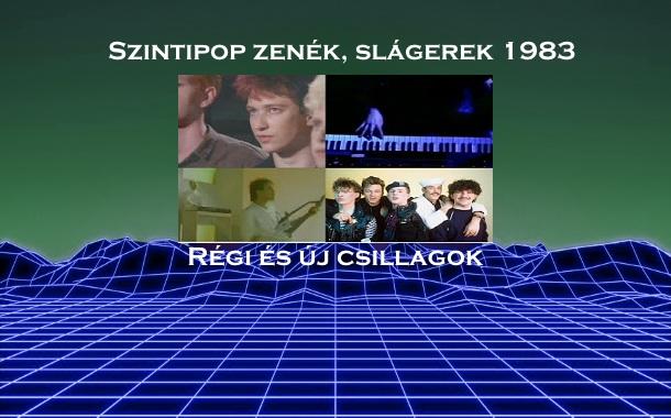 Szintipop zenék, slágerek 1983 – Régi és új csillagok