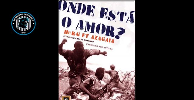 """""""Onde está o amor?"""" é o novo single dos moçambicanos Hu.R.G. e Azagaia com introdução de Carlos Mossoró"""