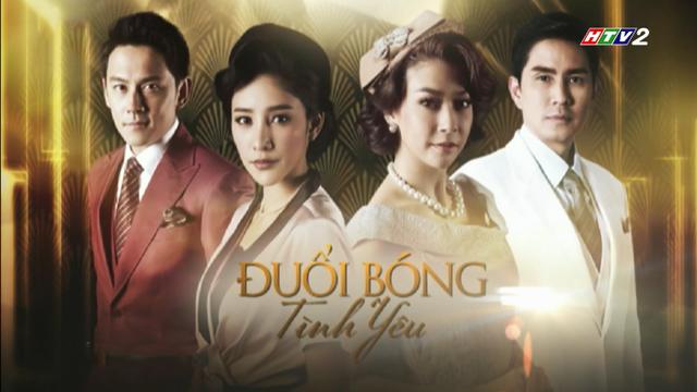 Đuổi Bóng Tình Yêu Trọn Bộ Tập Cuối (Phim Thái Lan HTV2 Lồng Tiếng)