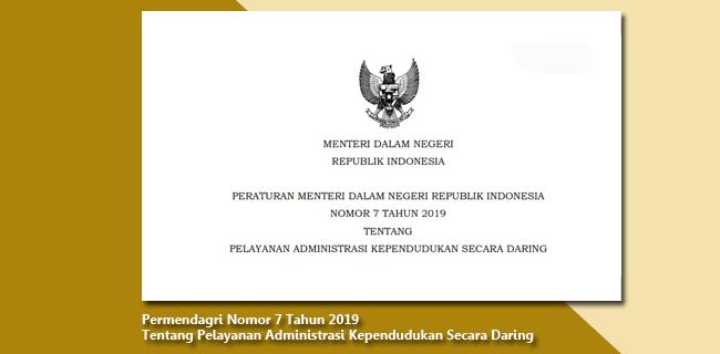 Permendagri Nomor 7 Tahun 2019 Tentang Pelayanan Administrasi Kependudukan Secara Daring