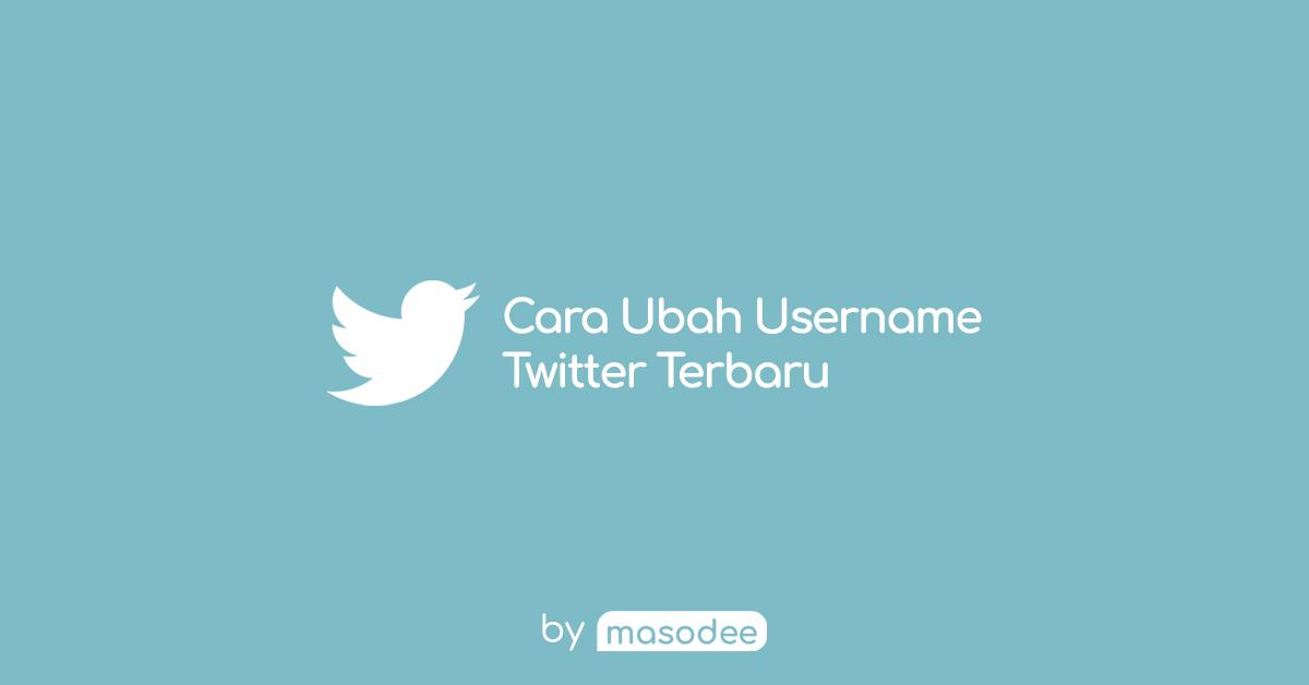 Cara Mengubah Username Twitter Terbaru