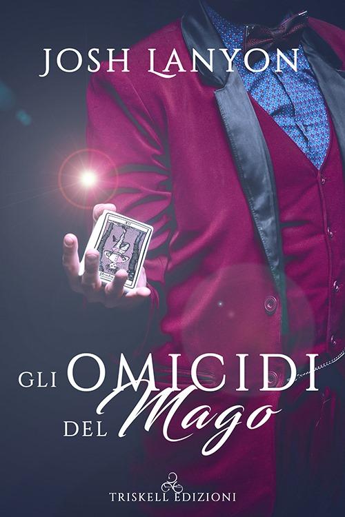"""Recensione: """"Gli omicidi del mago"""" (Serie L'arte del delitto #3) di Josh Lanyon"""