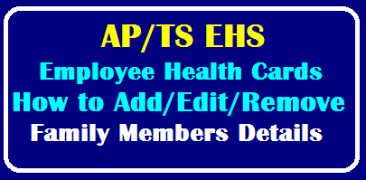How to Add or Edit or Remove of Employee & Employee's Beneficiary Data on AP/TS Health Cards /2019/12/AP-TS-Employees-Teachers-Health-Cards-Add-Edit-Remove-Beneficiaries-Details.html