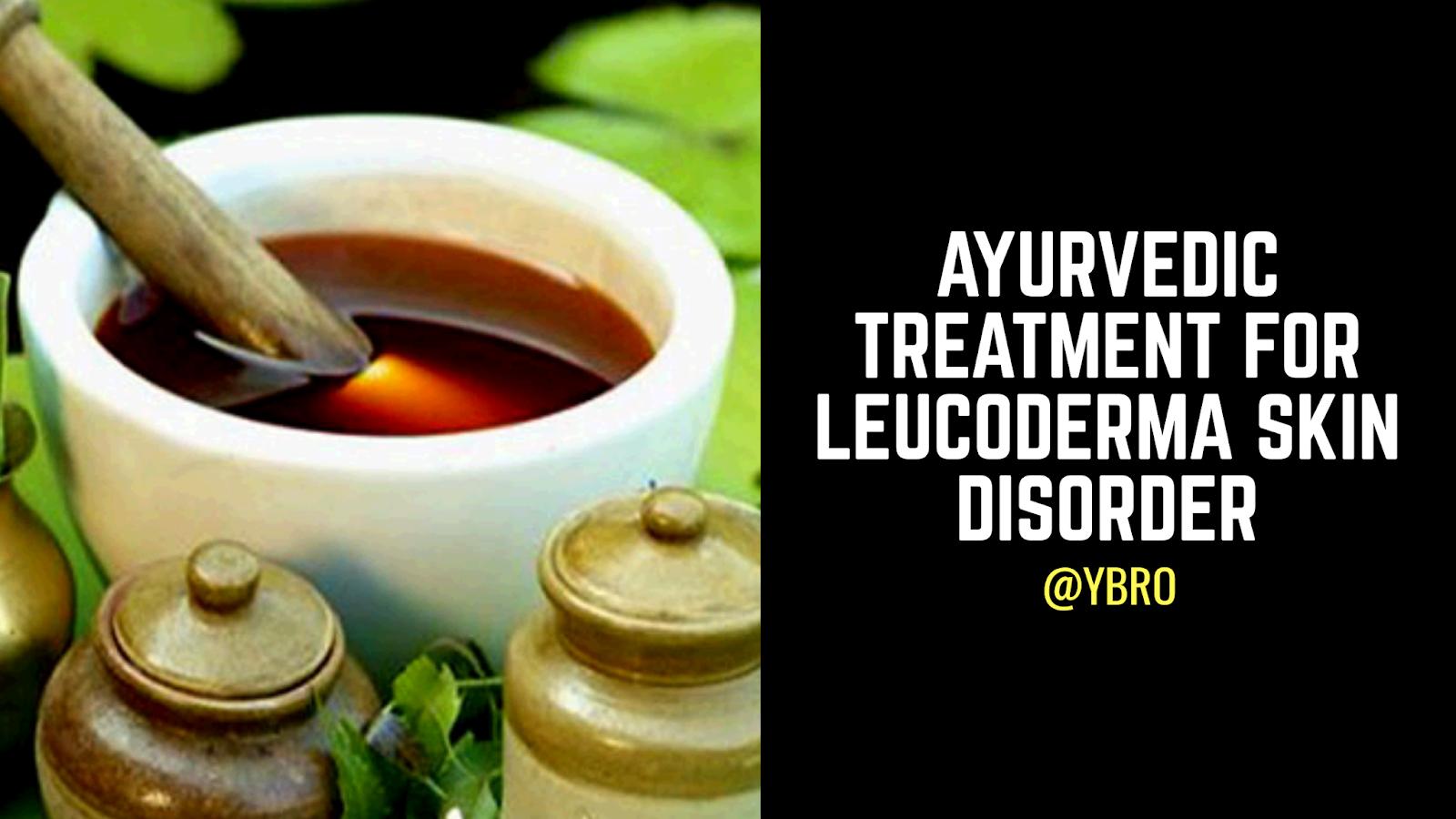Ayurvedic Treatment for Leucoderma Skin Disorder