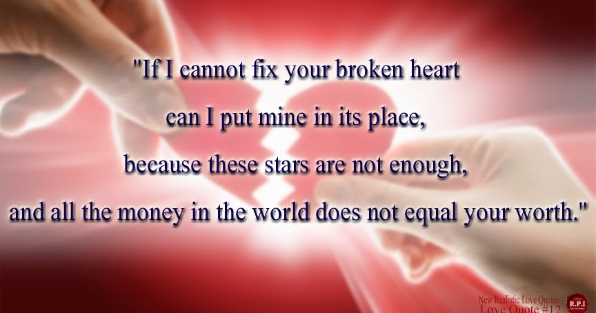 """Brand New Love Quotes: New Realistic Love Quotes: """"If I Cannot Fix Your Broken"""