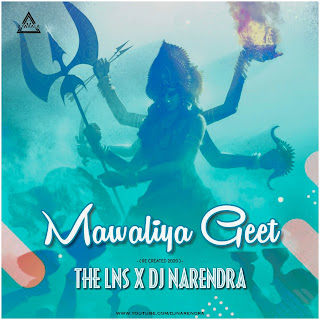 MAWALIYA GEET - RE CREATE 2020 - THE LNS X DJ NARENDRA