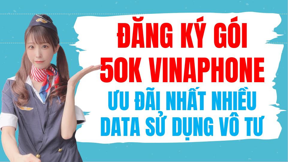 Cách đăng ký gói 50K Vinaphone