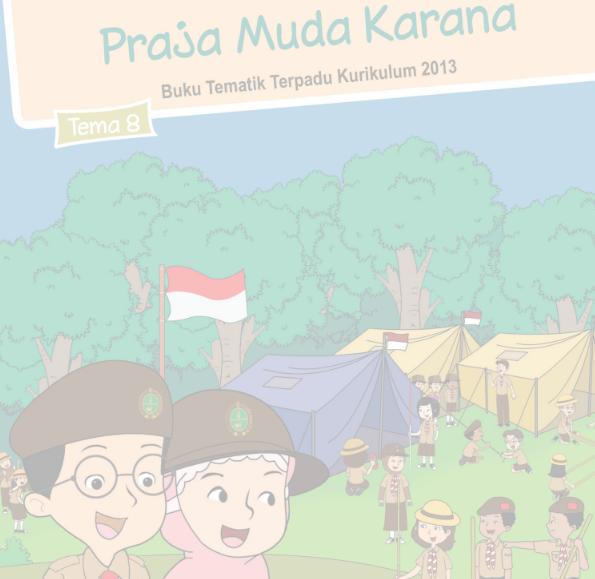 Buku Siswa Kelas 3 SD/MI Tema 8: Praja Muda Karana