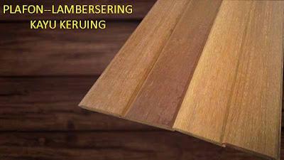 lambersering kayu keruing
