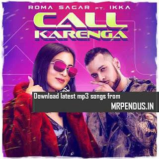 Call Karenga Roma Sagar Mp3 Download free