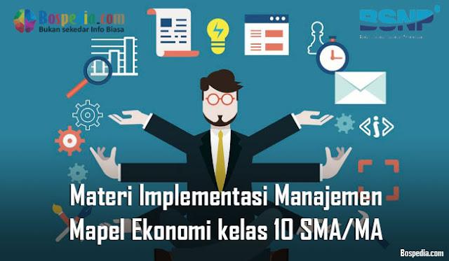 Materi Implementasi Manajemen Mapel Ekonomi kelas 10 SMA/MA