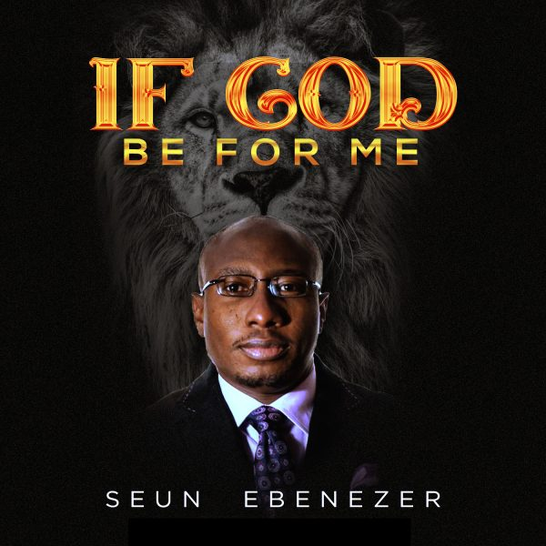 Seun Ebenezer – If God Be For Me