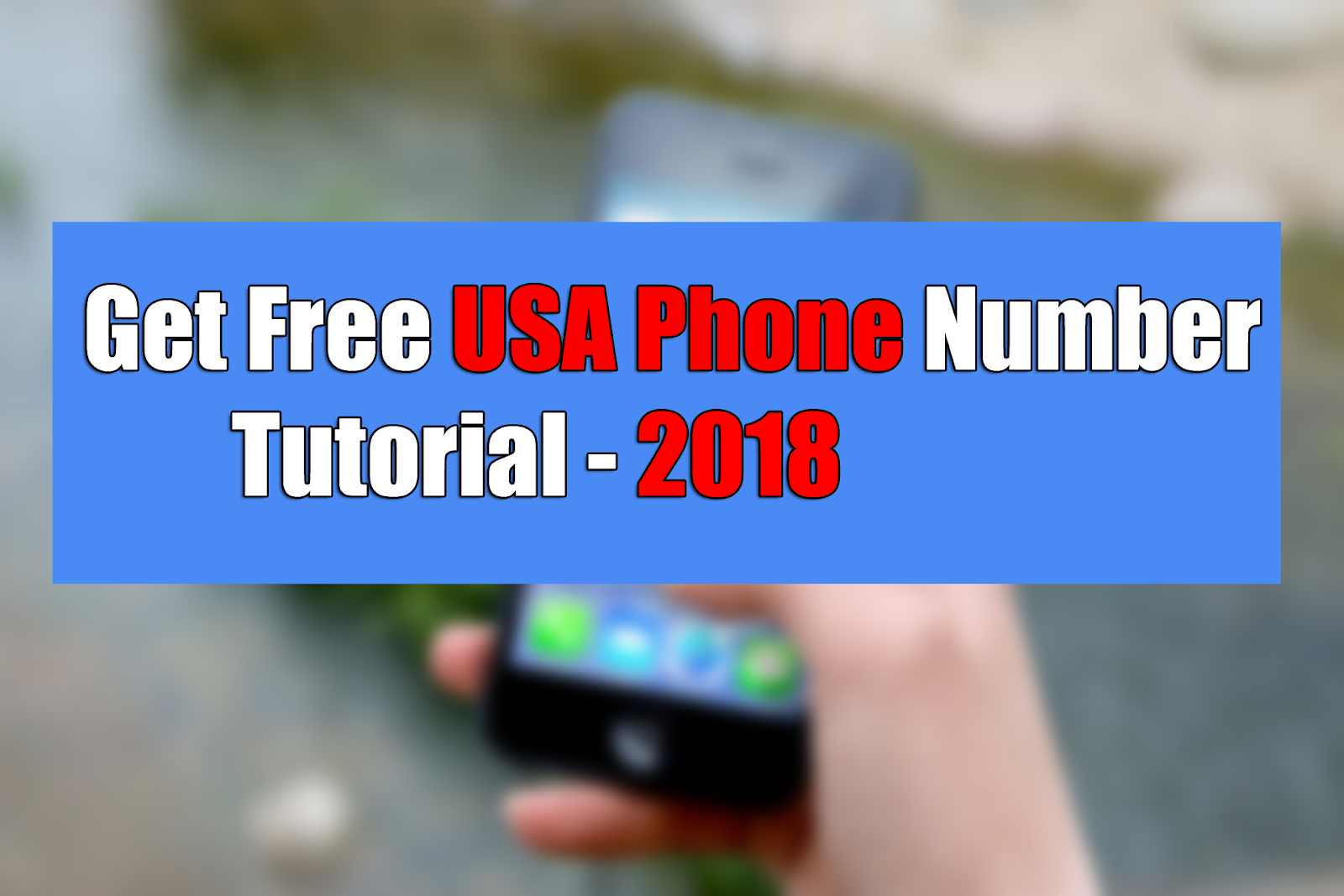 How to Get an USA phone number FREE for calls and sms verification (working method - 2018)