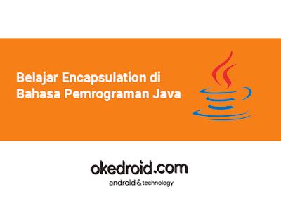 Belajar Mengenal Apa itu Encapsulation di Bahasa Pemrograman Java
