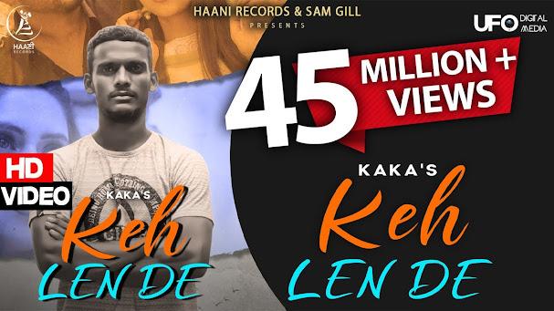 Keh Len De Song Lyrics   Kaka   Latest Punjabi Song 2020   New Punjabi Songs 2020   Haani Records Lyrics Planet