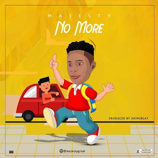 Majesty - No More (Prod. by Drimzbeat)