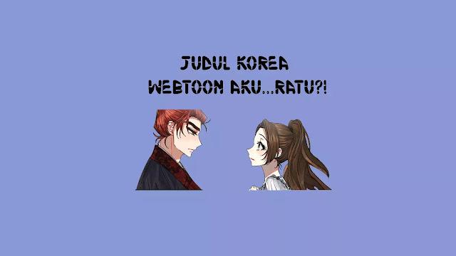 Judul Korea Webtoon Aku ratu