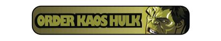 Order Kaos Hulk
