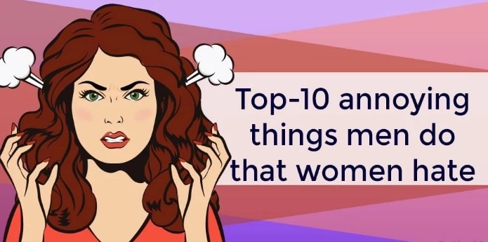 10 Reasons Why Women Hate Their Men