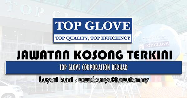 Jawatan Kosong 2021 di Top Glove Corporation Berhad