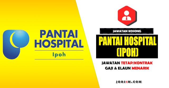 Jawatan Kosong Pantai Hospital (IPOH) - JAWATAN TETAP/KONTRAK