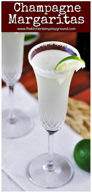 Champagne Margaritas - Combine the wonderful flavors of champagne and margaritas in one fun cocktail ~ perfect for adding a unique twist to your New Year's Eve celebration, or to your random Tuesday!  www.thekitchenismyplayground.com
