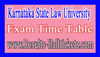 Karnataka State Law University LLB / B.A LLB 3 Year Semester 2016 Exam Time Table