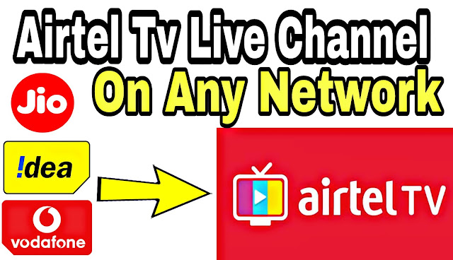 Airtel Tv Live Channel On Any Network