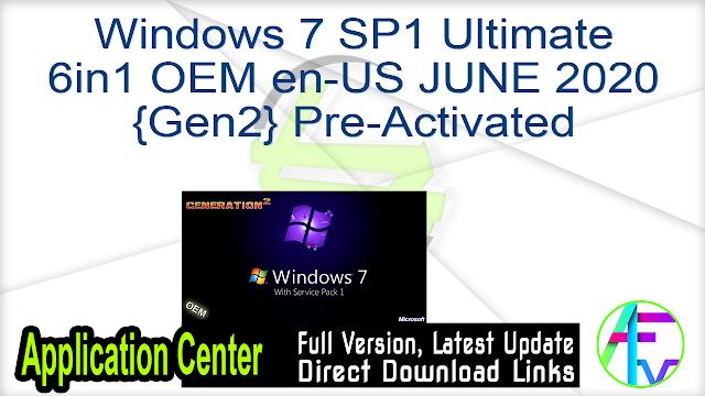 Windows 7 SP1 Ultimate 6in1 OEM en-US JUNE 2020 {Gen2} Pre-Activated