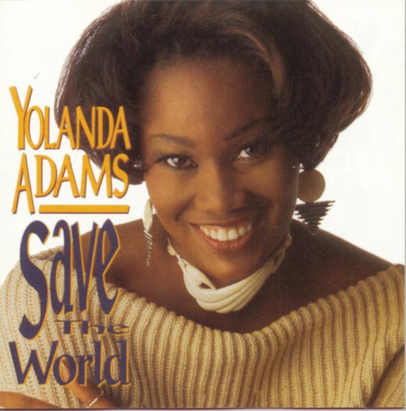 Yolanda Adams-Save The World-