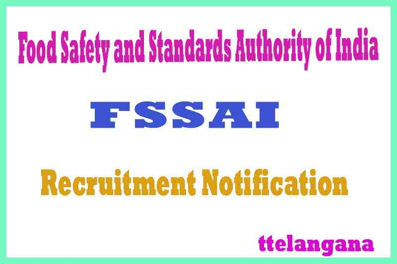 FSSAI (Food Safety and Standards Authority of India) Recruitment Notification